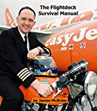 The Flightdeck Survival Manual: How to survive a career flying aeroplanes for a living