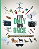 You Only Live Once: A Lifetime of Experiences for the Explorer in all of us (Lonely Planet)