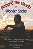 Around The World In Wonder Socks: Travels of a Nony (Not old, Not young - somewhere in the middle)