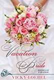 Vacation Bride: A Tropical Billionaire Marriage of Convenience (Brides of Paradise Book 1)