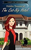 Cat Mysteries : Hidden Treasure at the Cat-Nip Hotel: (Cozy Mysteries Women Sleuths Series, Cat Mystery Books)