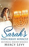 ROMANCE: Holiday Romance: Sarah's Hanukkah Miracle (Sweet Clean Holiday Romance) (Holiday Hannukah Book 1)