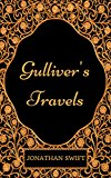 Gulliver's Travels: By Jonathan Swift  : Illustrated