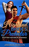 The Highland Bride's Protector: (A Scottish Historical Marriage of Convenience Romance)
